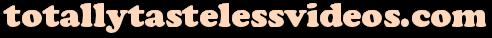 totallytastelessvideos