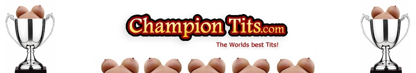 "Champion Tits ""Worlds Best Tits"""
