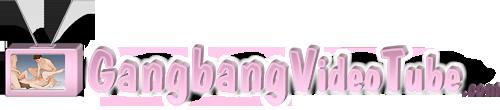 Gangbang Video Tube