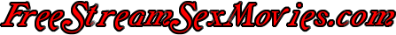 Free Stream Sex Movies.com