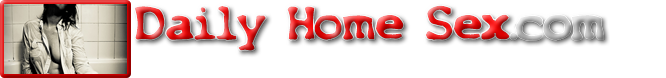 Daily Home Sex Free Amateur Hardcore Porn Videos Online