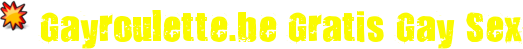 Garoulette.be de ultieme gratis gay video-site met gay sex, porno, video's, live chat, streaming films, en meer dan 400.000 grat