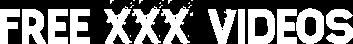 Free xXx Videos - FreexXxVideos - XXX Videos