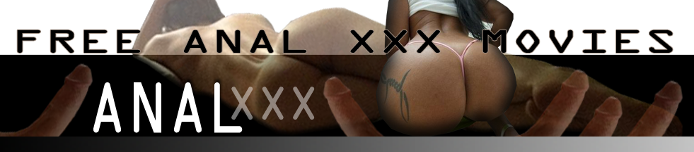 ANAL XXX