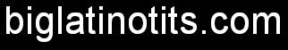 biglatinotits.com