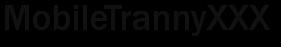 Mobile Tranny XXX