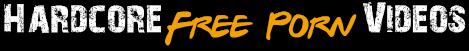 Hardcore Free Porn Videos