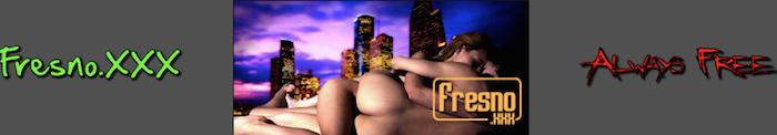Fresno's Free XXX Vids!