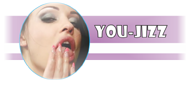 YOU JIZZ