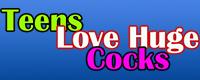 Visit Teens Love Huge Cocks