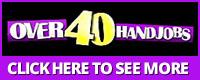 Visit Over 40 Handjobs