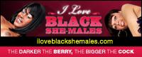 Visit I Love Black Shemales